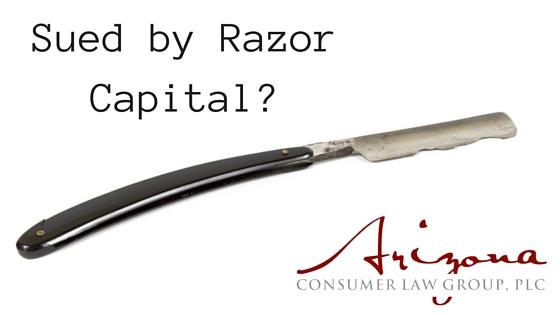 Sued by Razor Capital in Arizona?  We Can Help.